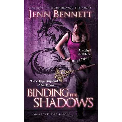 Binding The Shadows Arcadia Bell 3 By Jenn Bennett