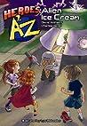 Heroes A2Z #1: Alien Ice Cream (Heroes A to Z)