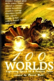 100 Worlds: Lightning-Quick SF and Fantasy Tales