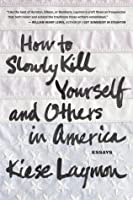 How to Slowly Kill Yourself and Others in America
