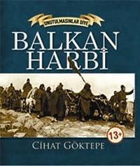 Balkan Harbi (Unutulmasınlar Diye)