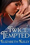 Twice Tempted (Tempted, #2)