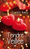 Tendre veillée by Scarlett Bailey