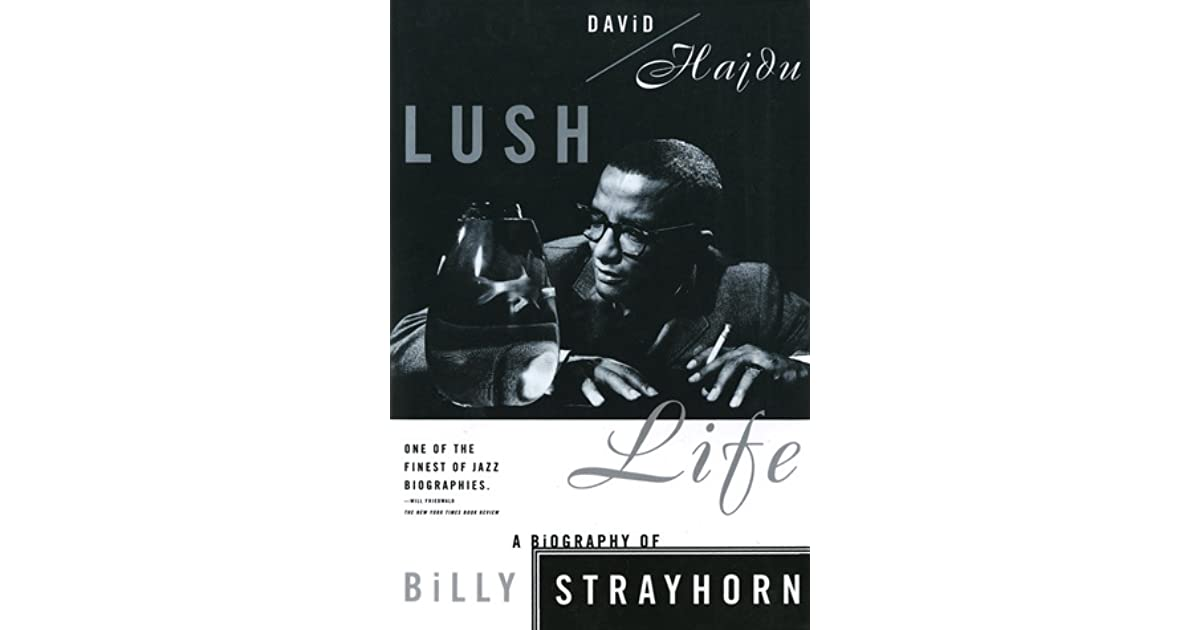 A Biography of Billy Strayhorn Lush Life