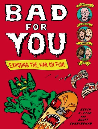 Bad for You: Exposing the War on Fun