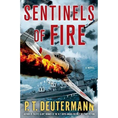 Sentinels of Fire (World War II Navy, #3) by P T  Deutermann