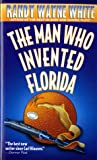 The Man Who Invented Florida (Doc Ford Mystery, #3)