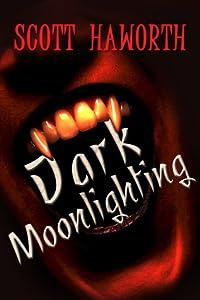 Dark Moonlighting (Dark Moonlighting, #1)