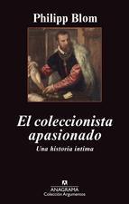 El coleccionista apasionado: Una historia íntima