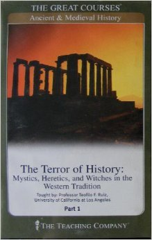 The Terror of History: Mystics, Heretics, and Witches in the Western Tradition