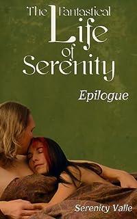 The Fantastical Life of Serenity: Epilogue