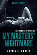 "My Masters' Nightmare Season 1, Ep. 4 ""Poisoned"" (My Masters' Nightmare, #4)"