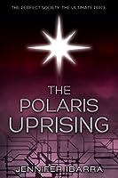 The Polaris Uprising (Polaris, #1)