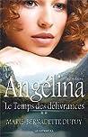 Le Temps des délivrances (Angélina #2)