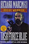 Task Force Blue (Rogue Warrior, #4)