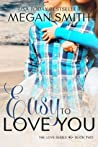 Easy to Love You (Love, #2)
