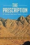 The Prescription: OT Secrets I Was Never Taught in Church