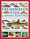 The Complete Illustrated World Guide to Freshwater Fish & Riv... by Daniel Gilpin