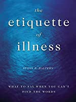 The Etiquette of Illness