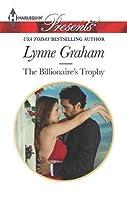 The Billionaire's Trophy: A Billionaire Romance