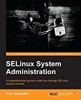 Selinux System Administration