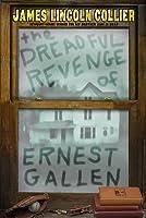 The Dreadful Revenge of Ernest Gallen