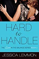 Hard to Handle (Love in the Balance #2)
