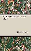 Collected Poems of Thomas Hardy