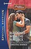 Marooned with the Maverick: Now a Harlequin Movie, After The Storm!