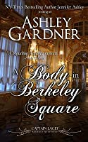 A Body in Berkeley Square (Captain Lacey Regency Mysteries, #5)