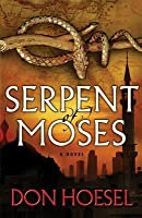 Serpent of Moses (Jack Hawthorne Adventure #2)