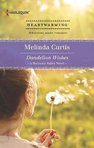 Dandelion Wishes (A Harmony Valley Novel, #1)