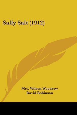 Sally Salt Mrs. Wilson Woodrow
