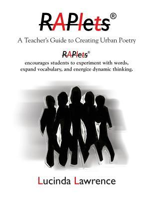 Raplets: A Teacher's Guide to Creating Urban Poetry