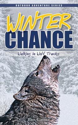 Winter Chance: Walking in Wolf Tracks