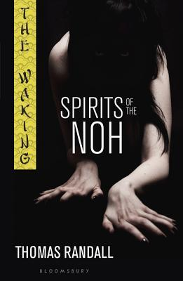 Spirits of the Noh (The Waking Series)