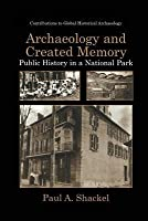 Archaeology and Created Memory: Public History in a National Park