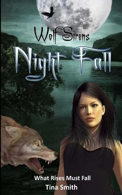 Night Fall: What Rises must Fall (Wolf Sirens, #3)