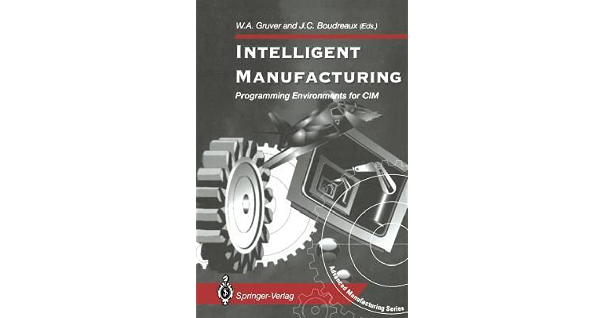 Intelligent Manufacturing:: Programming Environments for CIM