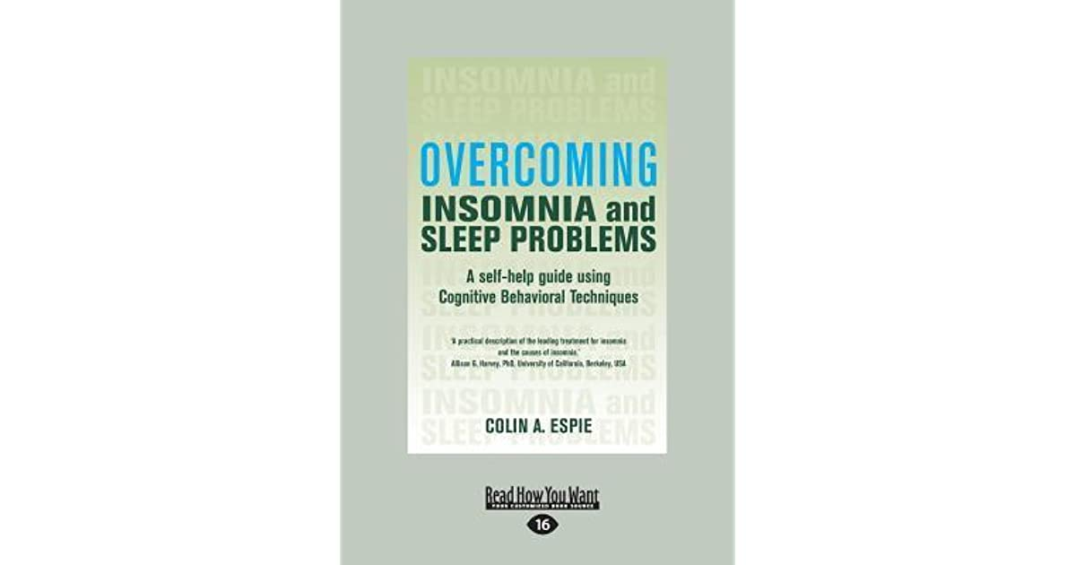Overcoming Insomnia: A Self-Help Guide Using Cognitive Behavioral
