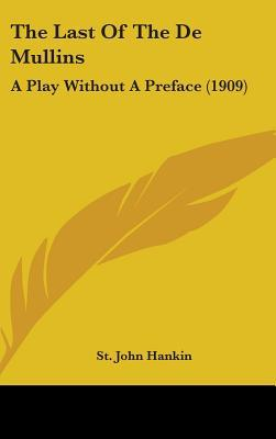 The Last Of The De Mullins: A Play Without A Preface (1909)