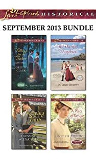 Love Inspired Historical September 2013 Bundle: Falling for the Teacher\Keeping Faith\The Dutiful Daughter\A Place of Refuge