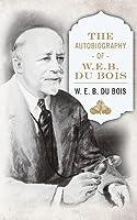 The Autobiography of W. E. B. DuBois
