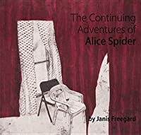 The Continuing Adventures of Alice Spider