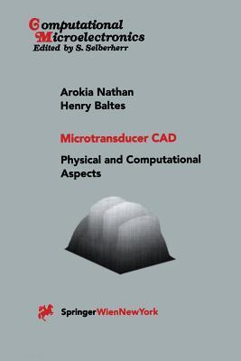 Microtransducer CAD: Physical and Computational Aspects
