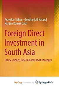 Foreign Direct Investment in South Asia: Policy, Impact, Determinants and Challenges