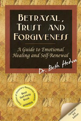 Betrayal, Trust and Forgiveness: A Guide to Emotional Healing and Self-Renewal