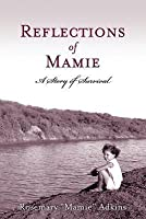Reflections of Mamie-A Story of Survival
