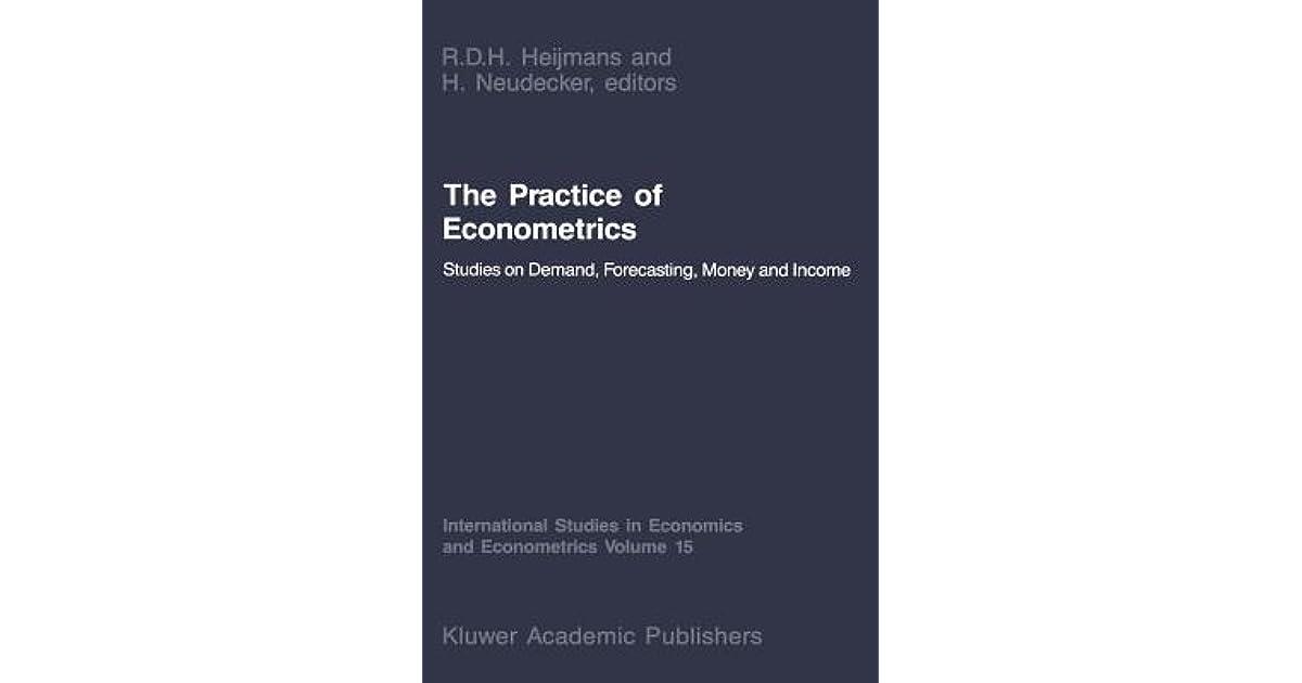 The Practice of Econometrics: Studies on Demand, Forecasting, Money
