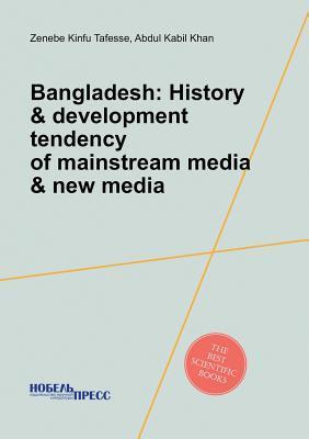 Bangladesh: History & Development Tendency of Mainstream Media & New Media